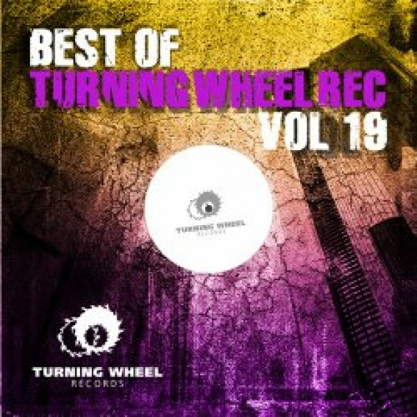 010-Best Of Turning Wheel Rec Vol 19  Marco P, Dataworx, Dualitik, Hallowman, Lunatique Sublime, Alberto Ruiz, Mr. Bizz  Turning Wheel Records