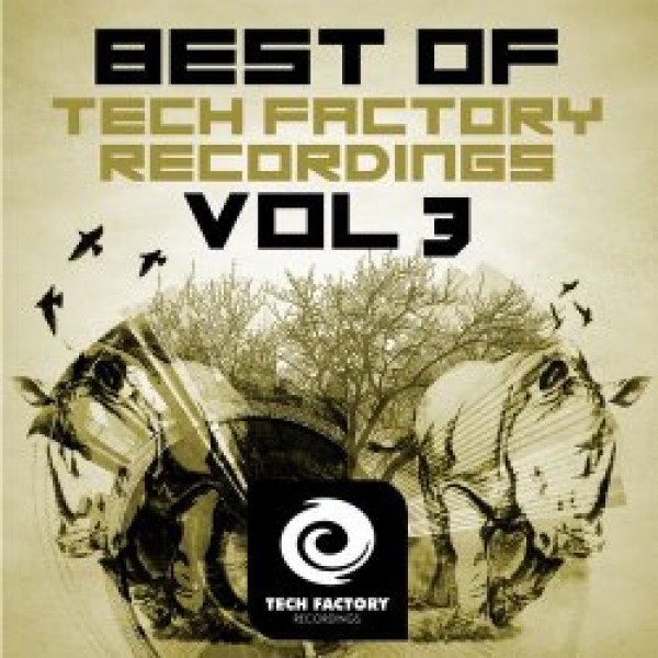 015-Best Of Tech Factory Recordings Vol 3  A.D.L, Auditory Dope, MicRoCheep, Mollo, Gitech, Marco P, Hallowman, Jamie React, Mario Giordano, Pig&Dan, DJ Christopher, FuturePlays  Tech Factory Recordings