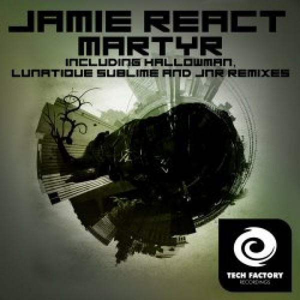 016-Martyr  Jamie React, Hallowman, Lunatique Sublime, JNR  Tech Factory Recordings
