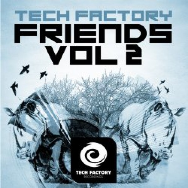 017-Tech Factory Friends Vol 2  Danny Fontana, Dualitik, Auditory Dope, Hallowman, Gabriel D'Or & Bordoy, Andres Gil, Alex D'Elia, DJ Christopher, Mario Giordano  Tech Factory Recordings