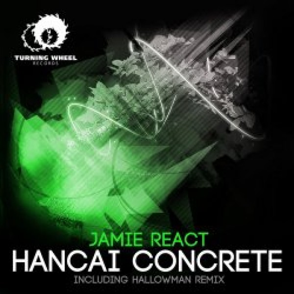 022-Hancai Concrete  Jamie React, Hallowman  Turning Wheel Records